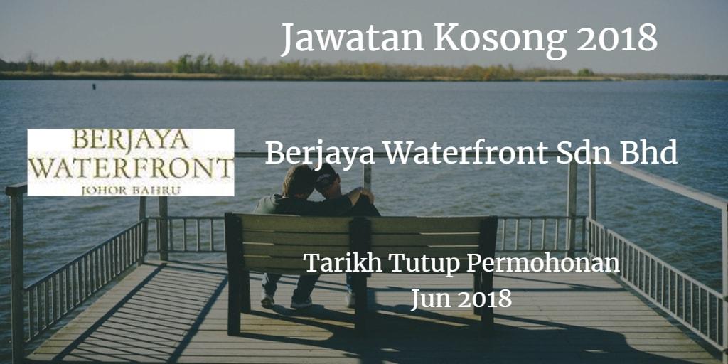Jawatan Kosong Berjaya Waterfront Sdn Bhd Jun 2018