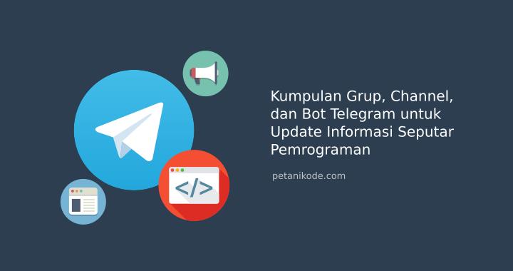 Kumpulan 90+ Grup, Channel, dan Bot Telegram untuk Programmer