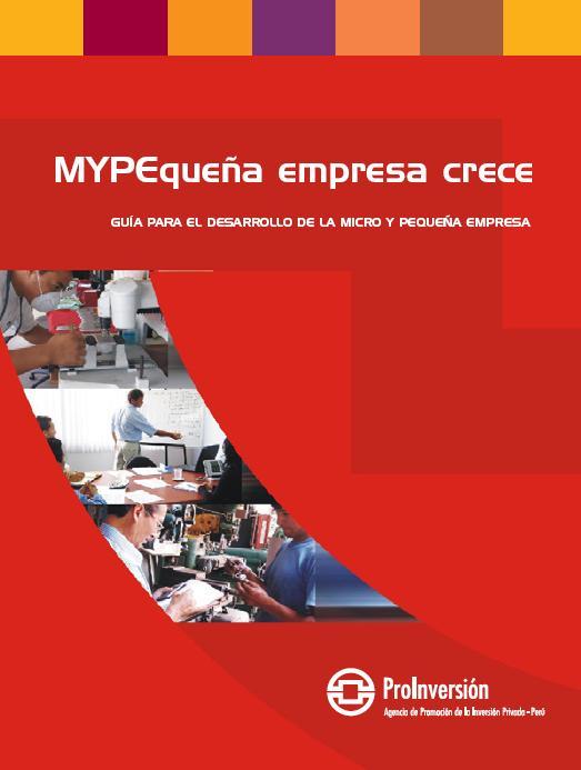 MYPEqueña empresa crece: Guía para el desarrollo de la micro y pequeña empresa