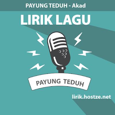 Lirik Lagu Akad - Payung Teduh - Lirik lagu indonesia