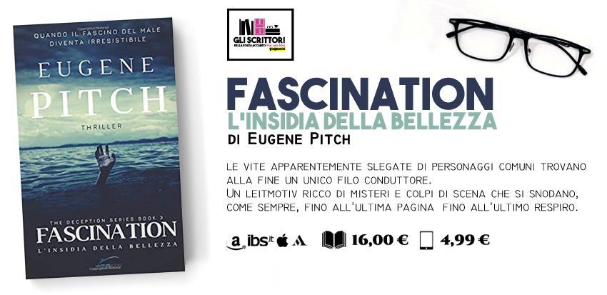 Fascination. L'insidia della bellezza, il nuovo hyperbook di Eugene Pitch