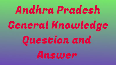 Andhra Pradesh General Knowledge Question and Answer