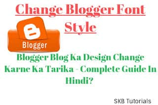 Blogger Blog Ka Design Change Karne Ka Tarika - Complete Guide In Hindi