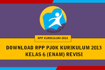 Download RPP PJOK Kurikulum 2013 Kelas 6 SD Revisi 2019 Semester 1 dan 2