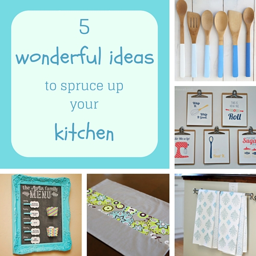 5 wonderful ideas to spruce up your kitchen