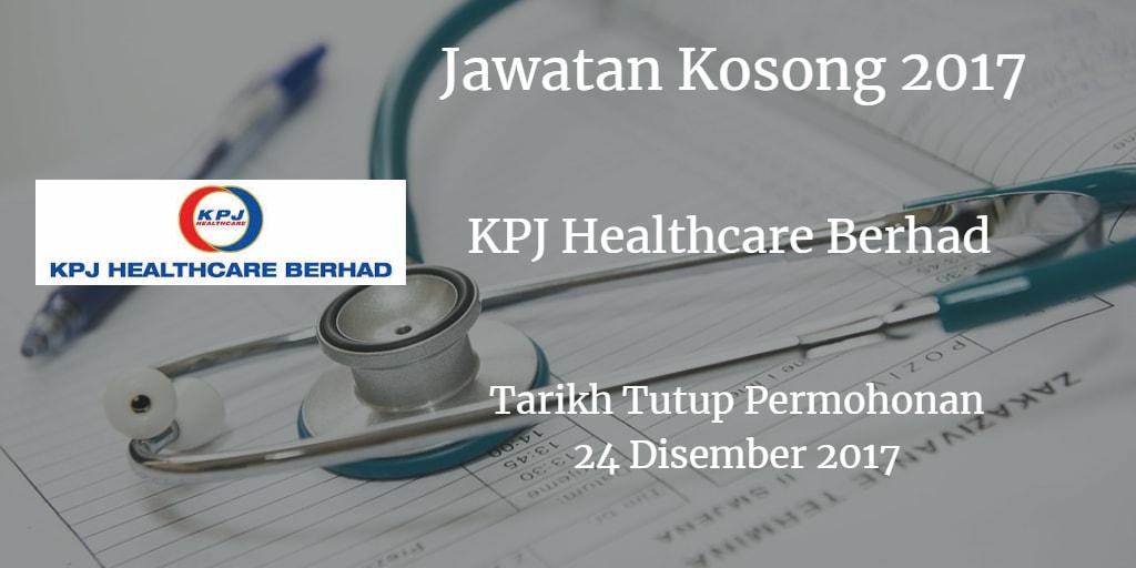 Jawatan Kosong KPJ Healthcare Berhad 24 Disember 2017