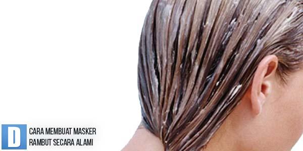 Cara Membuat Masker Rambut Secara Alami
