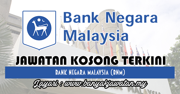 Jawatan Kosong 2018 di Bank Negara Malaysia (BNM)