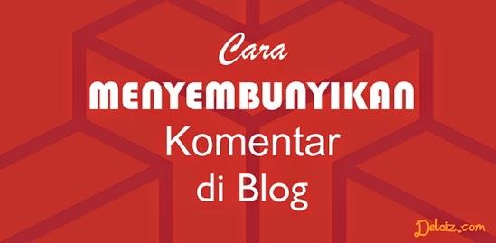 Cara Menyembunyikan Komentar di Blog