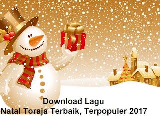 Download Lagu Natal Toraja Terbaru, Terbaik dan Terpopuler 2017