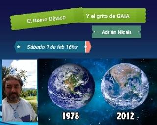 """Conferencia ADRIAN NICALA: """" REINO DEVICO y el GRITO DE GAIA"""" 9 de febrero 16 hs"""