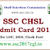 SSC CHSL Admit Card 2017, Download SSC 10+2 Exam Hall Ticket