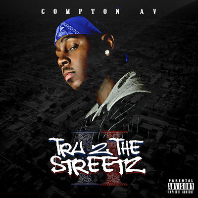 Compton A.V. - Tru 2 The Streetz - Album Download, Itunes Cover, Official Cover, Album CD Cover Art, Tracklist