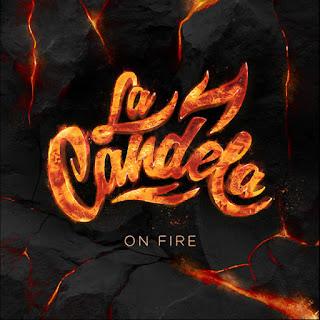 ON FIRE - LA CANDELA (2015)
