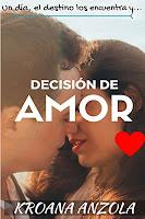 Decisión de amor Kroana Anzola