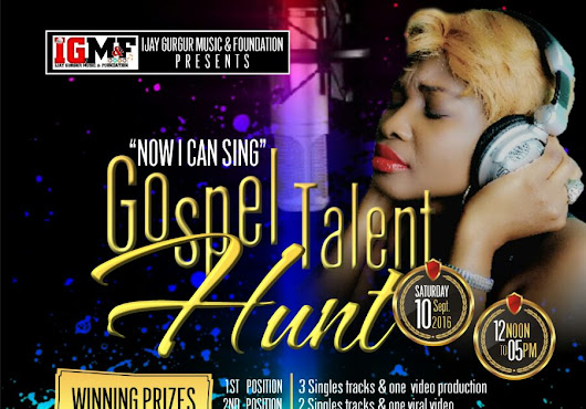 "IGMF (IjayGurgurMusic&Foundation) ""NOW I CAN SING"" Gospel Talent Hunt @IjayGurgur ~ Gospel Zone™"