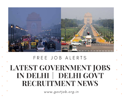 Latest Government Jobs in Delhi, Govt Jobs in Delhi, Upcoming Jobs in Delhi, Full Time Jobs in Delhi, Government Jobs