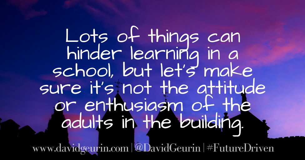 The @DavidGeurin Blog: 5 Thoughts to Improve Your Mental Approach as an Educator