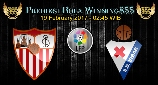 Prediksi Skor Sevilla vs Eibar 19 February 2017
