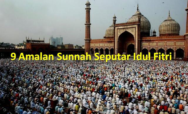 Inilah 9 Amalan Sunnah Idul Fitri