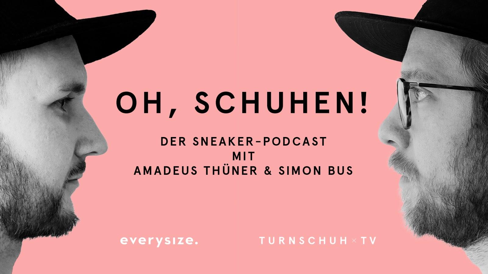 Oh, Schuhen! - Der Sneakerpodcast von everysize mit Amadeus Thüner und Simon Bus | Mein Sneaker Lifestyle Webtipp