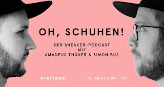 Oh, Schuhen! - Der Sneakerpodcast von everysize mit Amadeus Thüner und Simon Bus   Mein Sneaker Lifestyle Webtipp