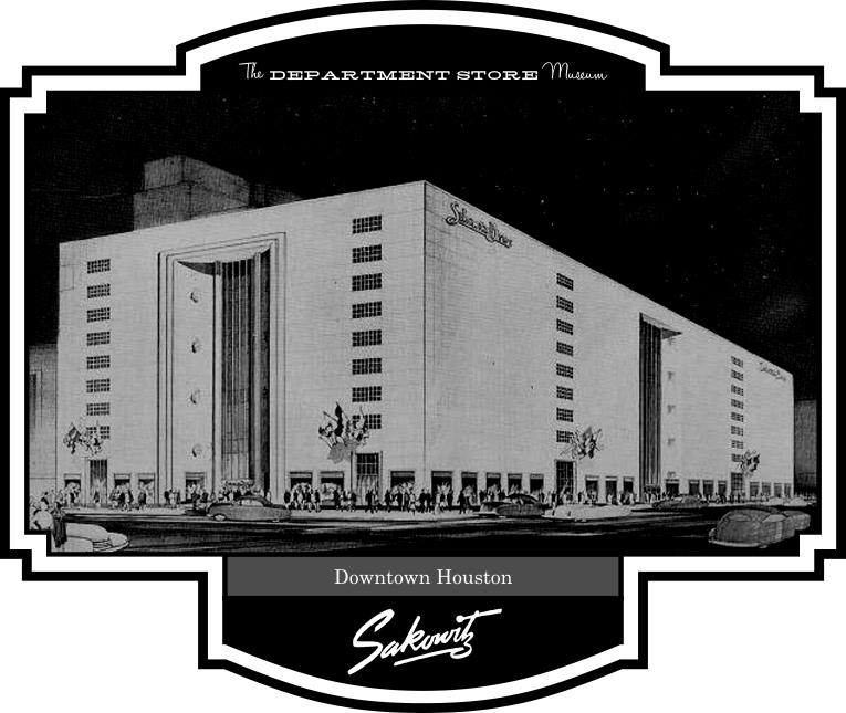 The Department Store Museum: Sakowitz Brothers, Houston, Texas