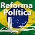 """Reforma política: pode ser o primeiro passo para a extinção dos partidos """"nanicos"""""""