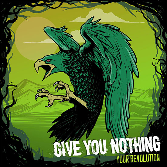 Give You Nothing stream new album 'Your Revolution'