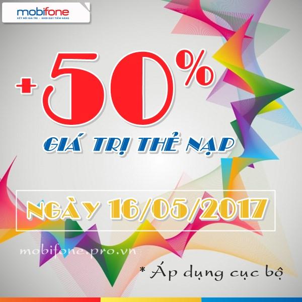 Mobifone khuyến mãi cục bộ tặng 50% thẻ nạp ngày 16/5/2017