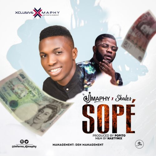 [Song] DJ Maphy – Sope ft. Skales (Prod by Popito)-mp3made.com.ng