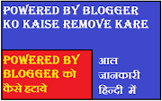 Powered by blogger ko kaise remove kare ya hataye