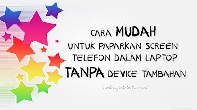 Cara MUDAH Memaparkan Screen Telefon Dalam Laptop TANPA Device Tambahan