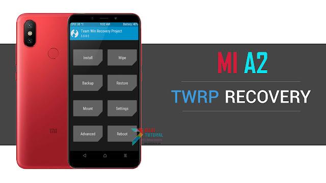 Inilah Dia Tutorial Cara Install TWRP Recovery Xiaomi Mi A2 yang Sudah Kamu Cari Selama Ini