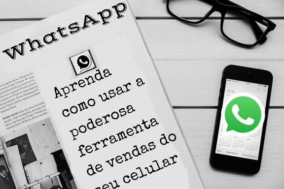 A poderosa ferramenta de vendas - WhatsApp