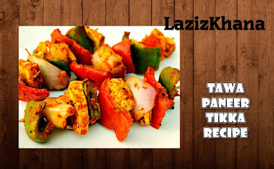 Paneer Tikka Recipe in Roman English - Paneer Tikka Banane ka Tarika