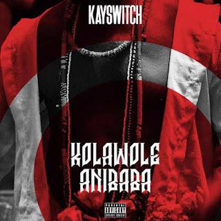 Kayswitch – Kolawole Anibaba [MISIC]