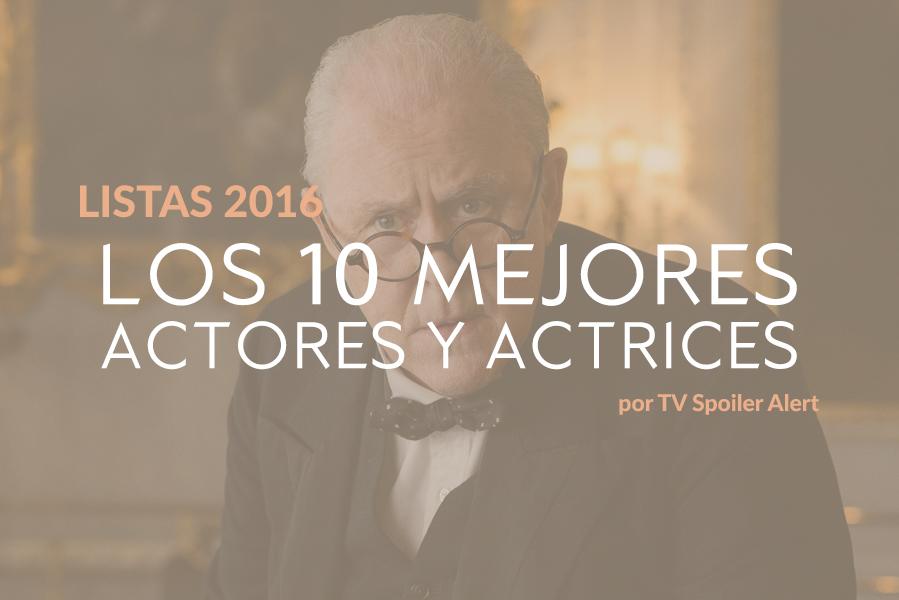 Los 10 mejores actores y actrices de 2016