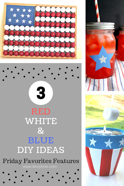 3 RED WHITE & BLUE DIY IDEAS - Friday Favorites Features - LeroyLime
