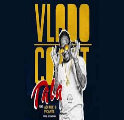 Vlado Coast – Tala (Feat. Adi Mix & Picante) 2018