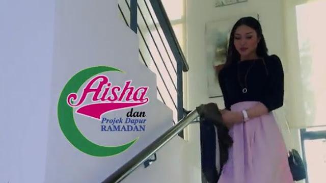 Sinopsis Telemovie Aishah Dan Projek Dapur Ramadan Mengisahkan Aisha Seorang Gadis Ceria Yang Hidupnya Serba Lengkap Mewah