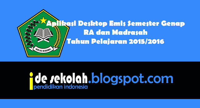 Aplikasi Desktop Emis Semester Genap RA dan Madrasah Tahun Pelajaran 2015-2016