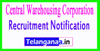 Central Warehousing Corporation CWC Recruitment 2017