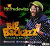 DOWNLOAD MP3: Mr. FredieWize – Big Backazz (Prod. By DJ louder)