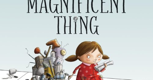 Picture Book: The Most Magnificent Thing!