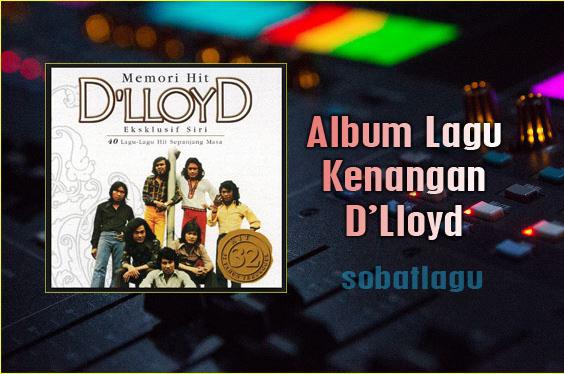 Lagu Kenangan D'Lloyd Mp3 Terlengkap Full Album Rar /Zip,D'Lloyd, Lagu Lawas, Tembang Kenangan,