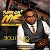 DOWNLOAD MP3: Slow Nwa - Turn on me ft. Regiz (Prod.by Regizbeatz)    @slownwa