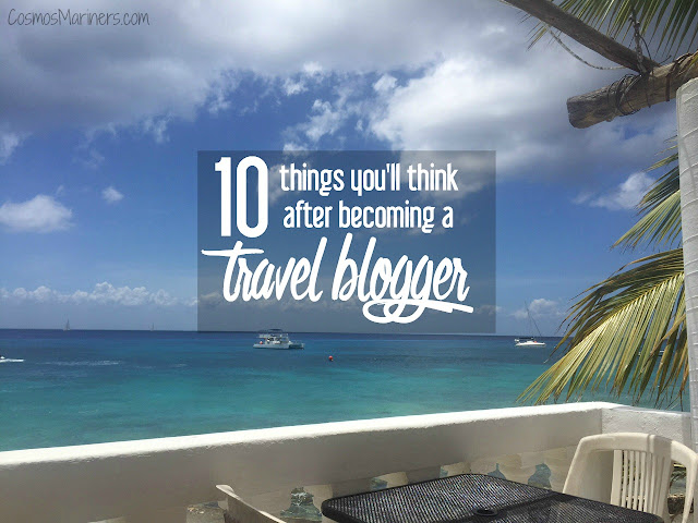 10 Things You'll Think after Becoming a Travel Blogger | CosmosMariners.com