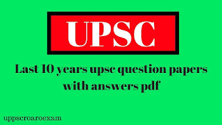 last 10 years upsc mains question papers with answers pdf