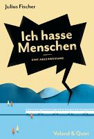 https://www.voland-quist.de/buch/?269/Ich+hasse+Menschen--Julius+Fischer